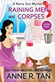 Raining Men and Corpses: A Raina Sun Mystery (Large Print Edition): A Chinese Cozy Mystery