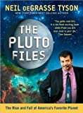 by Neil deGrasse Tyson The Pluto Files: The Rise and Fall of America's Favorite Planet (text only)[Paperback]2009