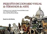 Pequeño diccionario visual de términos de arte (Cuadernos Arte Cátedra)