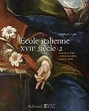 Peintures italiennes du XVIIᵉ siècle du musée du Louvre: Florence, Gênes, Lombardie, Naples, Rome et Venise (Livres d'Art)