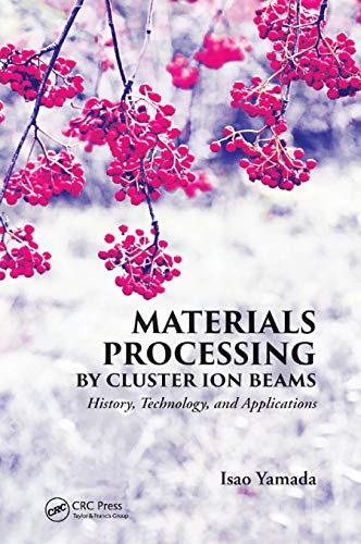 Materials Processing by Cluster Ion Beams: History, Technology, and Applications