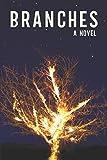 Branches: A Novel