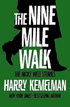 The Nine Mile Walk: The Nicky Welt Stories by [Harry Kemelman]