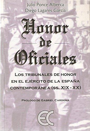 Honor de oficiales, los tribunales de honor en el ejército de la España contemporánea (siglos XIX-XX)