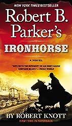 Robert B. Parker's Ironhorse, by Robert Knott