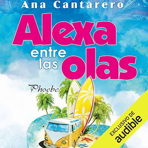 Alexa entre las olas [Alexa Among the Waves] (Narración en Castellano) audiobook cover art