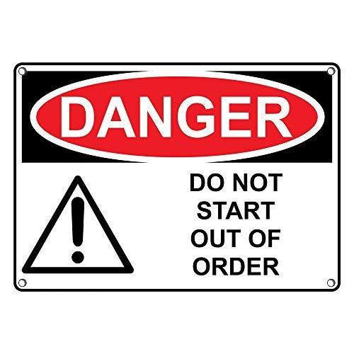 OSHA Danger Do Not Start Out of Order Warnschilder und Schild aus Aluminium für Privathaushalt, Hof, lustiges Geschenk, 20,3 x 30,5 cm