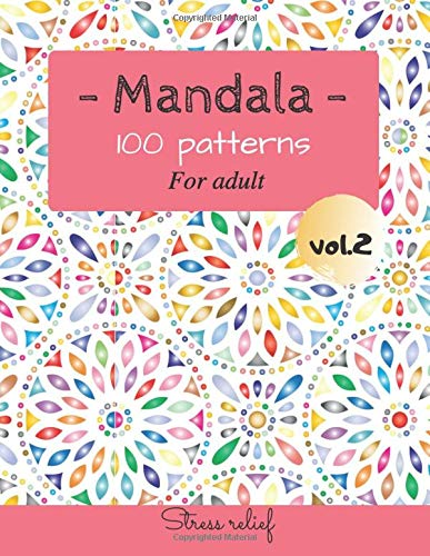Mandala 100 patterns for adult: Coloring book for adult / 8,5' x 11' / 100 pages / Meditation, relaxation, stress relief