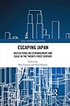 Escaping Japan: Reflections on Estrangement and Exile in the Twenty-First Century (Japan Anthropology Workshop Series)
