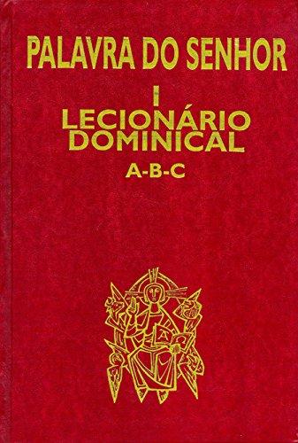 Palavra do Senhor I: Lecionário Dominical A-B-C