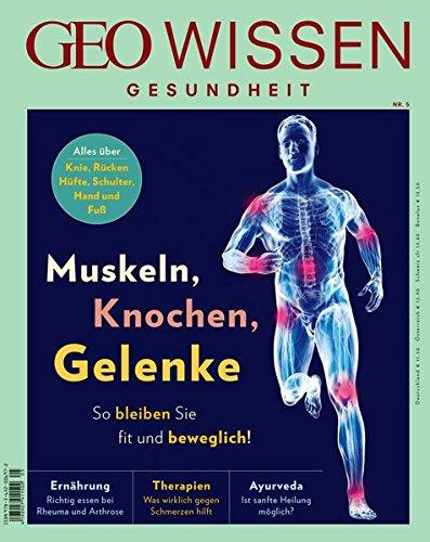 GEO Wissen Gesundheit / GEO Wissen Gesundheit mit DVD 05/2017 - Muskeln, Knochen, Gelenke: DVD: Beweglich von Kopf bis Fuß!