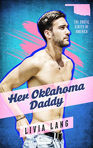Her Oklahoma Daddy (The Erotic States of America Book 1)