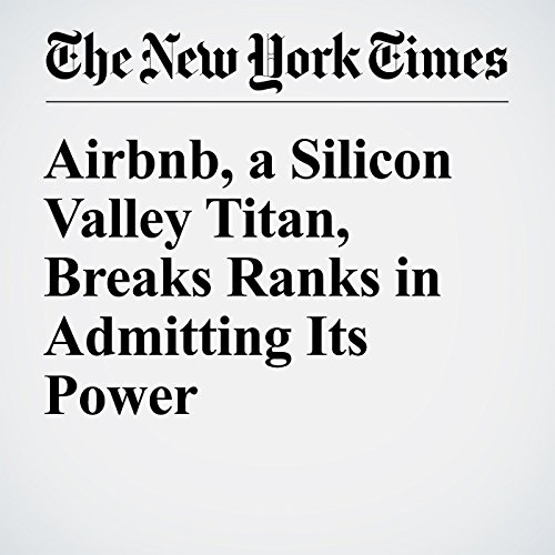 Airbnb, a Silicon Valley Titan, Breaks Ranks in Admitting Its Power cover art