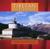 Tibetan Meditation by Phil Thornton (2003-09-30)