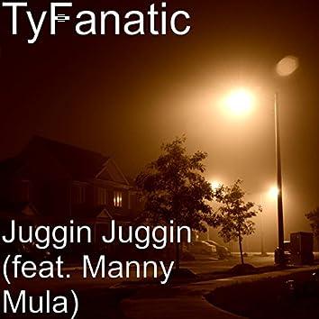 Juggin Juggin (feat. Manny Mula)