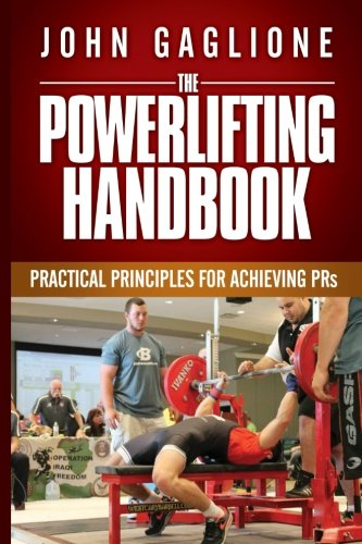 The Powerlifting Handbook: Practical Principles for Crushing PRs