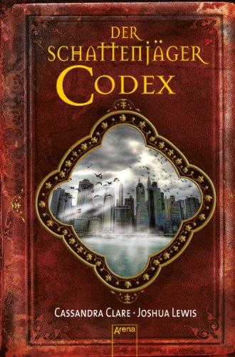 Der Schattenjäger-Codex: Die Chroniken der Unterwelt