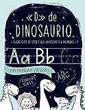 «D» de DINOSAURIO: Ejercicios de escritura: abecedario y palabras: para Preescolar y Primaria:...