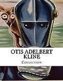 Otis Adelbert KLINE, Collection
