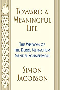 Toward a Meaningful Life  The Wisdom of the Rebbe Menachem Mendel Schneerson