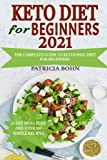 Keto Diet for Beginners 2021: The Complete Guide to Ketogenic Diet for Beginners with 21-Day Meal Plan and Over 100 Simple Recipes