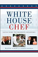 White House Chef: Eleven Years, Two Presidents, One Kitchen Paperback