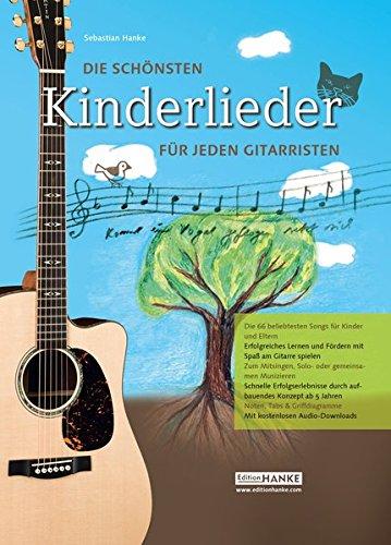 Die schönsten Kinderlieder für jeden Gitarristen - Erfolgreiches Lernen und Fördern mit Spaß am Gitarre spielen (Die schönste Sammlung für jeden Gitarristen)