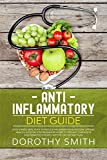 Anti-Inflammatory Diet Guide: A No-Stress Meal Plan to Reduce Inflammation & Restore Optimal Health; A Step by Step Beginners Guide to Prevent Chronic & Degenerative Diseases with 28-Day Dietary Plan