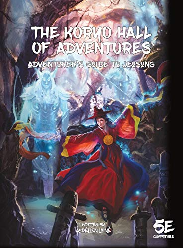 Compare Textbook Prices for The Koryo Hall of Adventures - Adventurer's Guide to Jeosung  ISBN 9782957264704 by Lainé, Aurélien