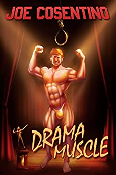 Drama Muscle: A Nicky and Noah Mystery (Nicky and Noah Mysteries Book 2) by [Joe Cosentino]