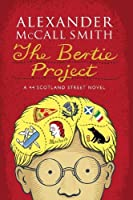 The Bertie Project: A Scotland Street Novel (44 Scotland Street)