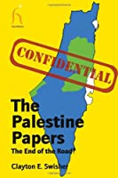 The Palestine Papers: The End of the Road? (Politics)