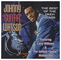 """The Best of the Okeh Years by Johnny """"Guitar"""" Watson & Larry Williams (2004-03-09)"""