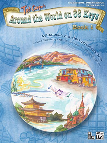 Around the World on 88 Keys, Bk 1: A Global Music Tour with 7 Original Piano Solos (Learning Link)