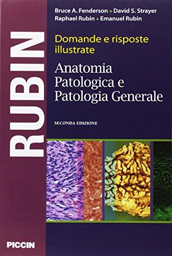 Domande e risposte illustrate. Anatomia patologica e patologia generale