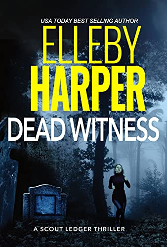 Dead Witness: Scout Ledger Thriller (Scout Ledger Thrillers Book 2) (English Edition)