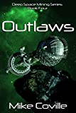 Outlaws (Deep Space Mining Series Book 4) (English Edition)