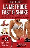 LA METHODE FAST & SHAKE : comment perdre du poids rapidement avec le jeûne...