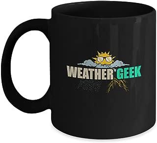 Weather Geek Mug - Storm Chaser Gift Idea - Meteorology Science 11 oz. Black Coffee Cup