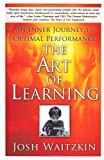 The Art Of Learning - A Journey in the Pursuit of Excellence
