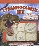 Fossil Detective: Tyrannosaurus Rex 1592233732 Book Cover