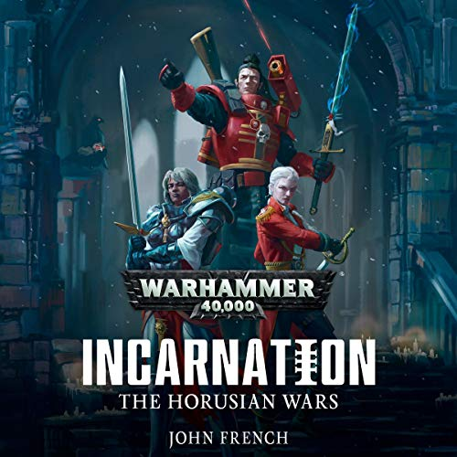 Horusian Wars: Incarnation     Warhammer 40,000              By:                                                                                                                                 John French                               Narrated by:                                                                                                                                 John Banks                      Length: 10 hrs and 2 mins     7 ratings     Overall 4.6