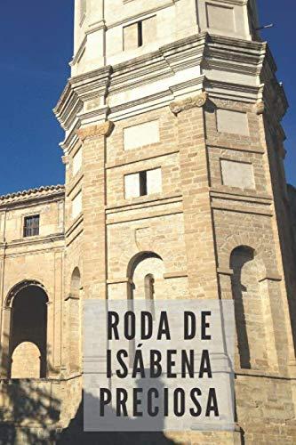 Roda de Isábena... Preciosa. Tu cuaderno de Aragón: Un cuaderno muy original para apuntes, regalo, dibujos, bullet journal, motivacional, diario...