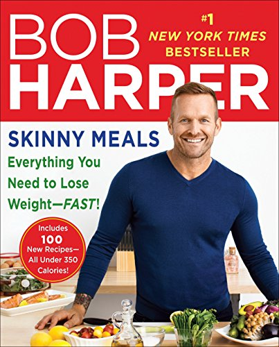 Skinny Meals: Everything You Need to Lose Weight-Fast!: A Cookbook (Skinny Rules) (A Great Diet Plan To Lose Weight Fast)