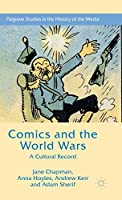 Comics and the World Wars: A Cultural Record (Palgrave Studies in the History of the Media)