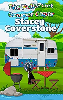 The Polka Dot Camper Caper by [Stacey Coverstone]