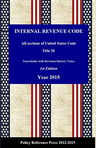 The Internal Revenue Code 2015 (Annotated): USC Title 26 (USC2015)