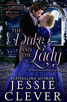 The Duke and the Lady (The Unwanted Dukes Book 2) by [Jessie Clever]
