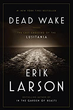 Dead Wake: The Last Crossing of the Lusitania