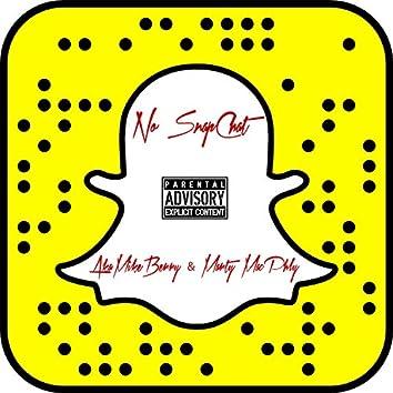 No Snapchat